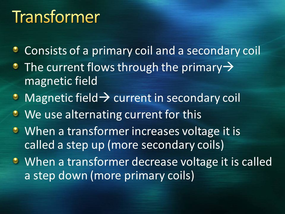 Consists of a primary coil and a secondary coil The current flows through the primary  magnetic field Magnetic field  current in secondary coil We u