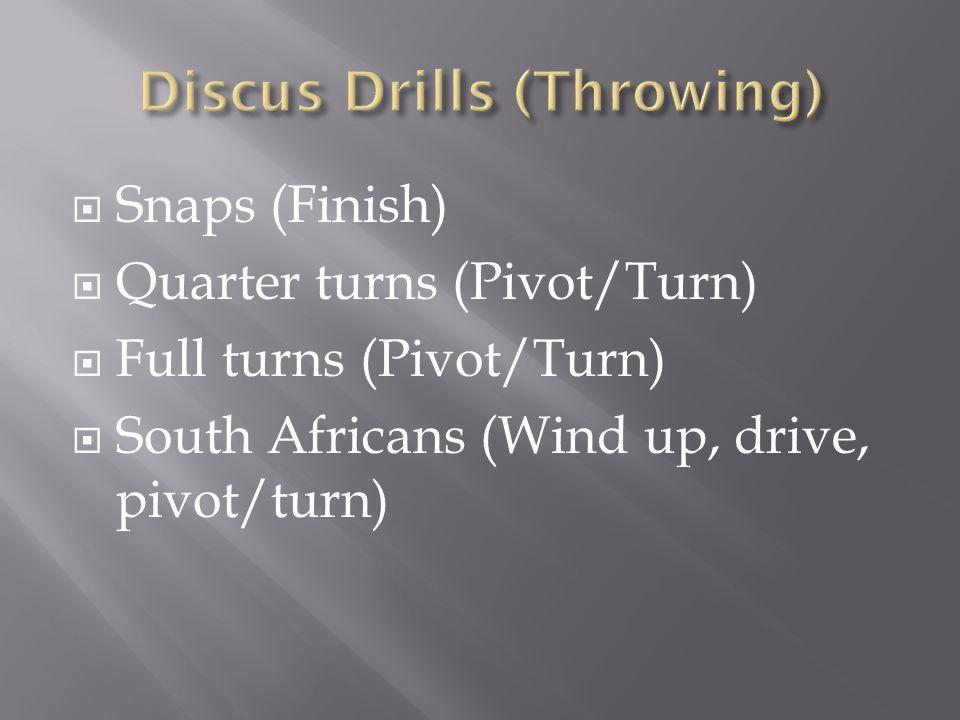  Snaps (Finish)  Quarter turns (Pivot/Turn)  Full turns (Pivot/Turn)  South Africans (Wind up, drive, pivot/turn)