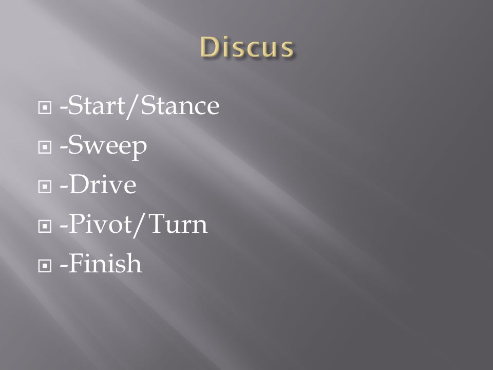  -Start/Stance  -Sweep  -Drive  -Pivot/Turn  -Finish