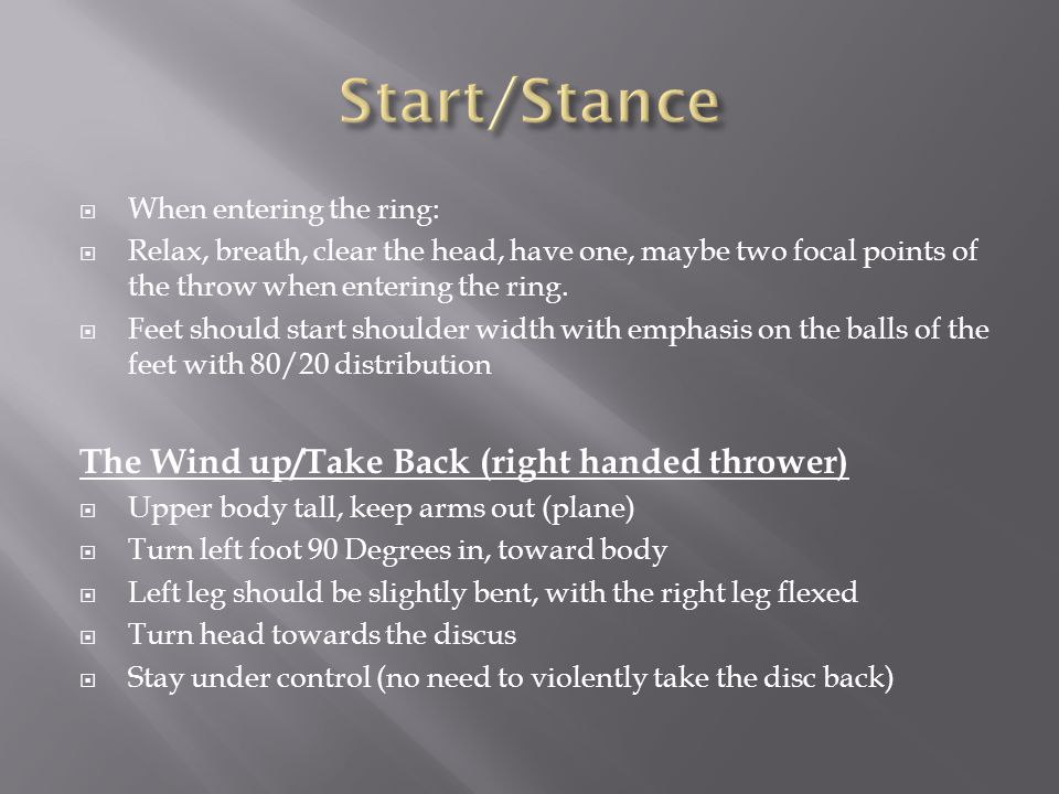  When entering the ring:  Relax, breath, clear the head, have one, maybe two focal points of the throw when entering the ring.  Feet should start s