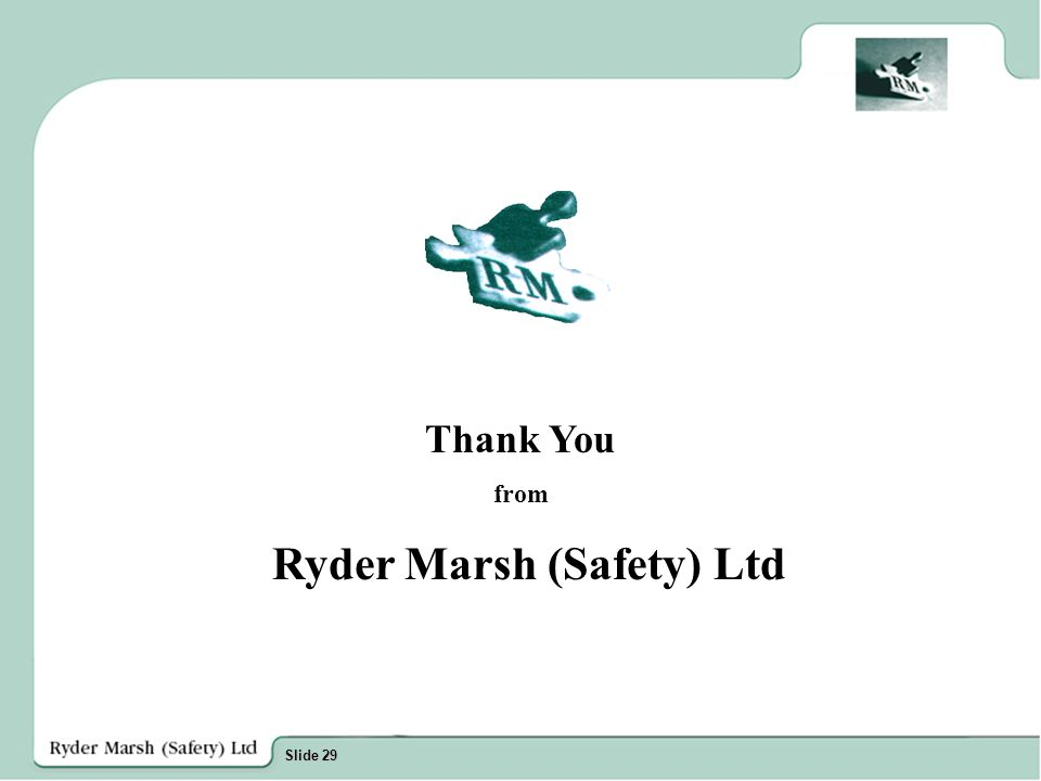 Slide 29 Thank You from Ryder Marsh (Safety) Ltd