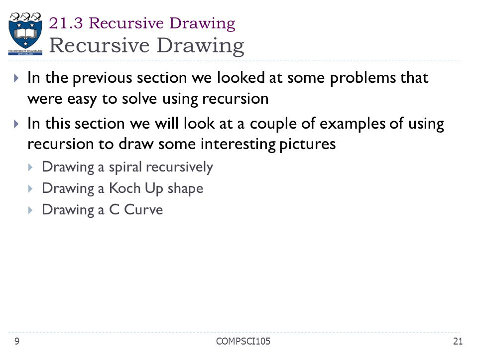 21.3 Recursive Drawing Recursive Drawing 21COMPSCI1059  In the previous section we looked at some problems that were easy to solve using recursion 