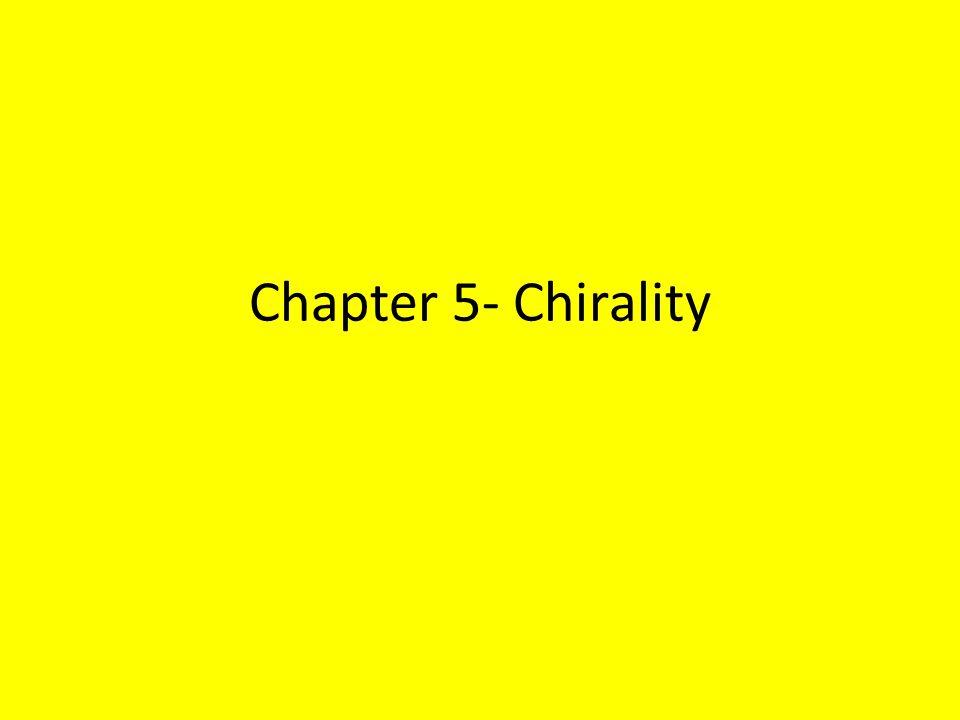 Chapter 5- Chirality