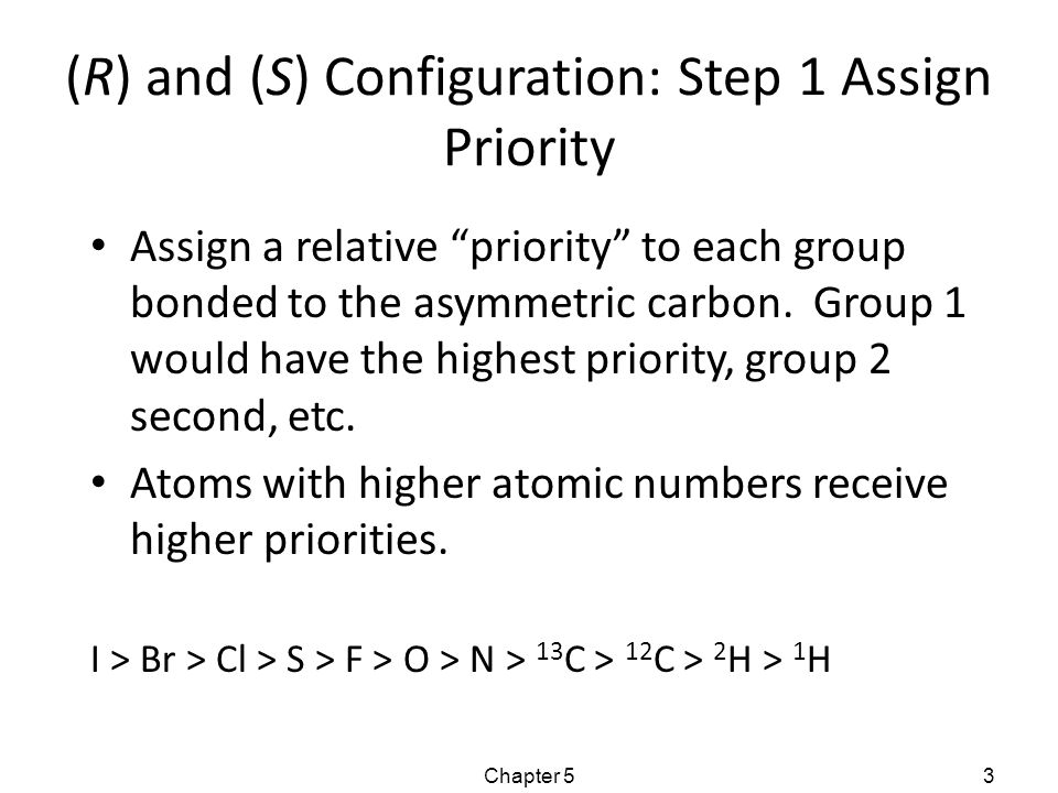 Assign Priorities Atomic number: F > N > C > H Chapter 54