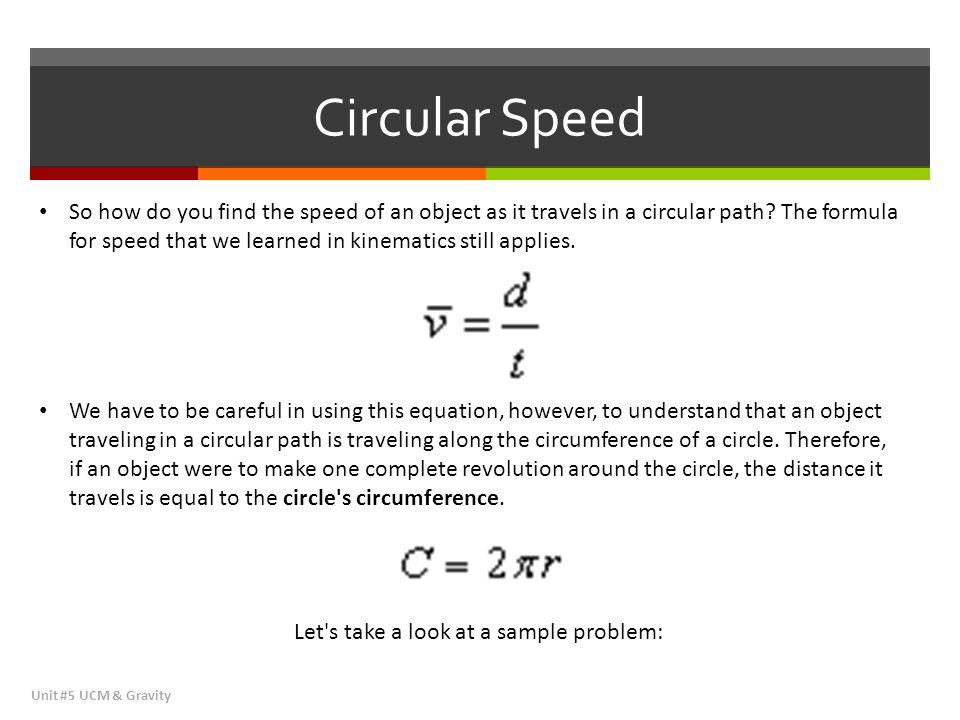 Sample Problem #1 Centripetal Acceleration Unit #5 UCM & Gravity Question: Miranda drives her car clockwise around a circular track of radius 30m.
