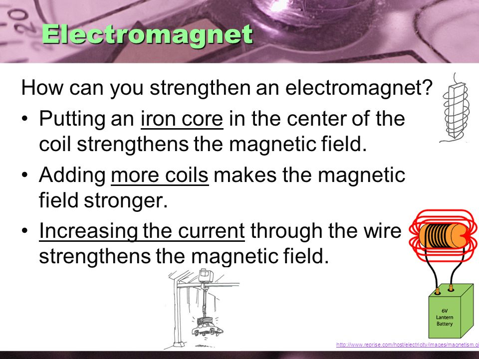 Electromagnet How can you strengthen an electromagnet.