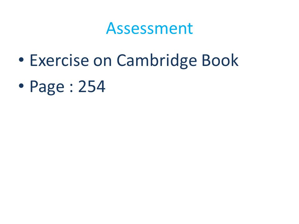 Exercise on Cambridge Book Page : 254 Assessment