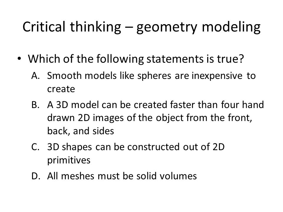 Critical thinking – geometry modeling Which of the following statements is true.