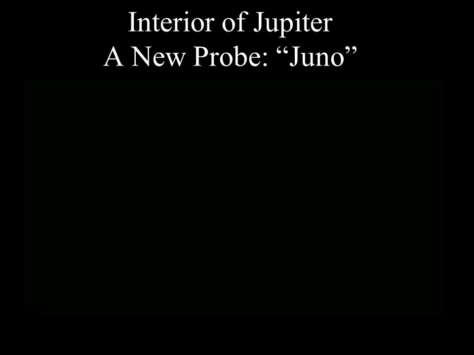 A New Probe of Jupiter: Juno Launch August 5, 2011
