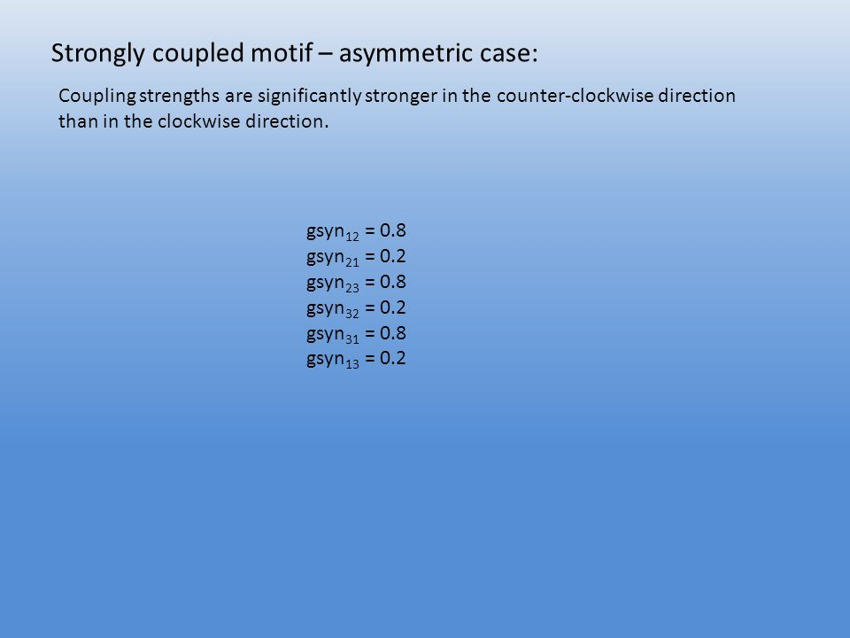 Strongly coupled motif – asymmetric case: Coupling strengths are significantly stronger in the counter-clockwise direction than in the clockwise direction.