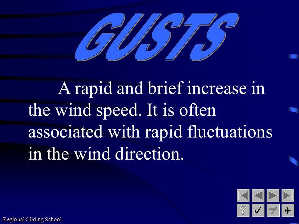 Regional Gliding School Diurnal Variations Daily variation of the wind Caused by surface heating during the day Causes turbulence in lower levels whic