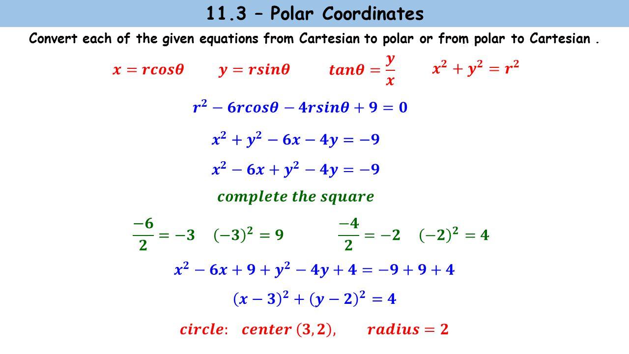 11.3 – Polar Coordinates Convert each of the given equations from Cartesian to polar or from polar to Cartesian.