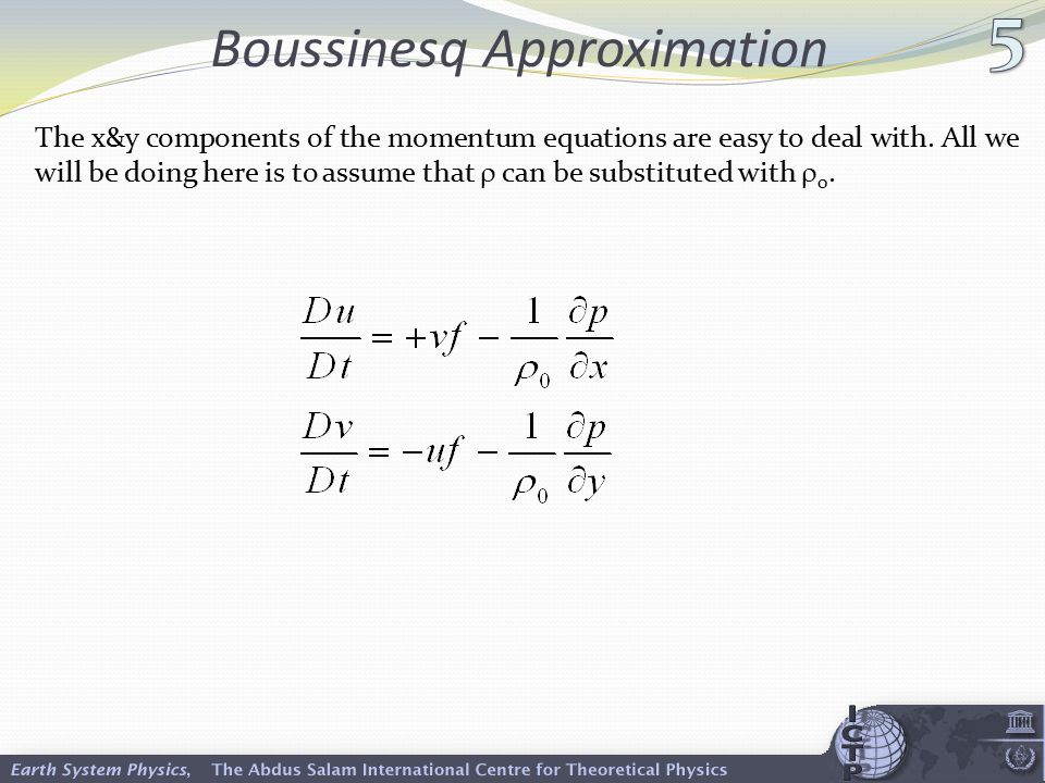 Boussinesq Approximation The x&y components of the momentum equations are easy to deal with. All we will be doing here is to assume that  can be subs