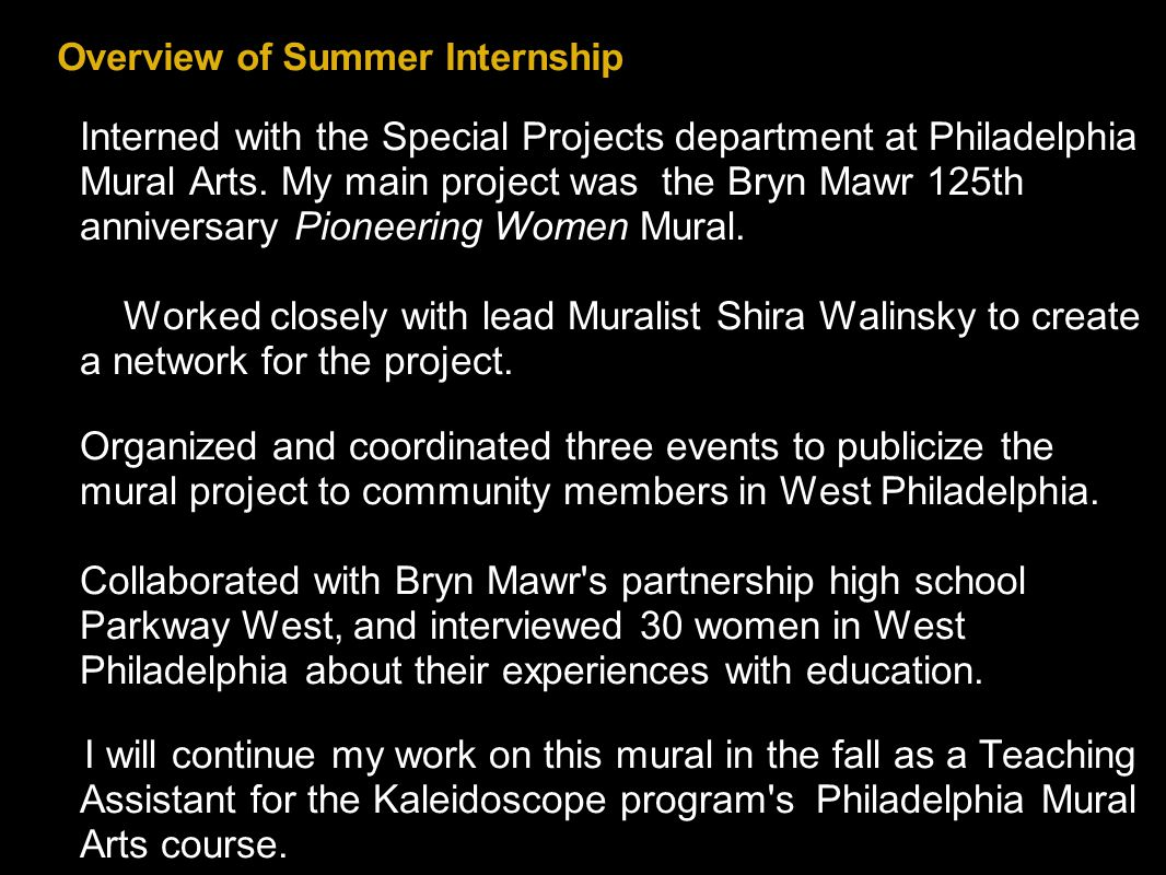 Overview of Summer Internship  Interned with the Special Projects department at Philadelphia Mural Arts.