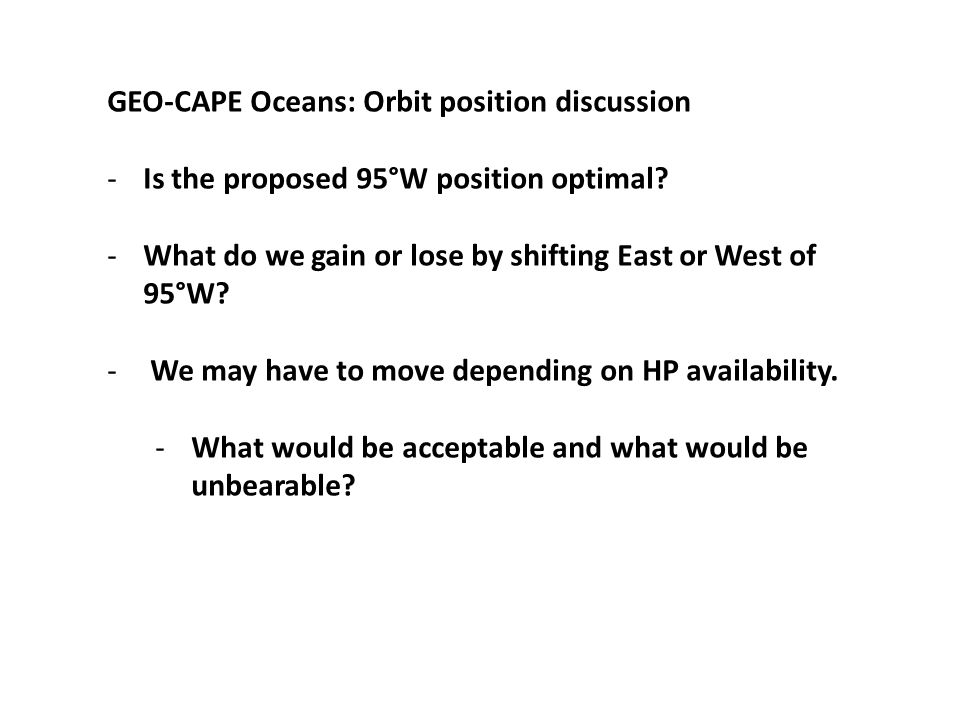 GEO-CAPE Oceans: Orbit position discussion -Is the proposed 95°W position optimal.