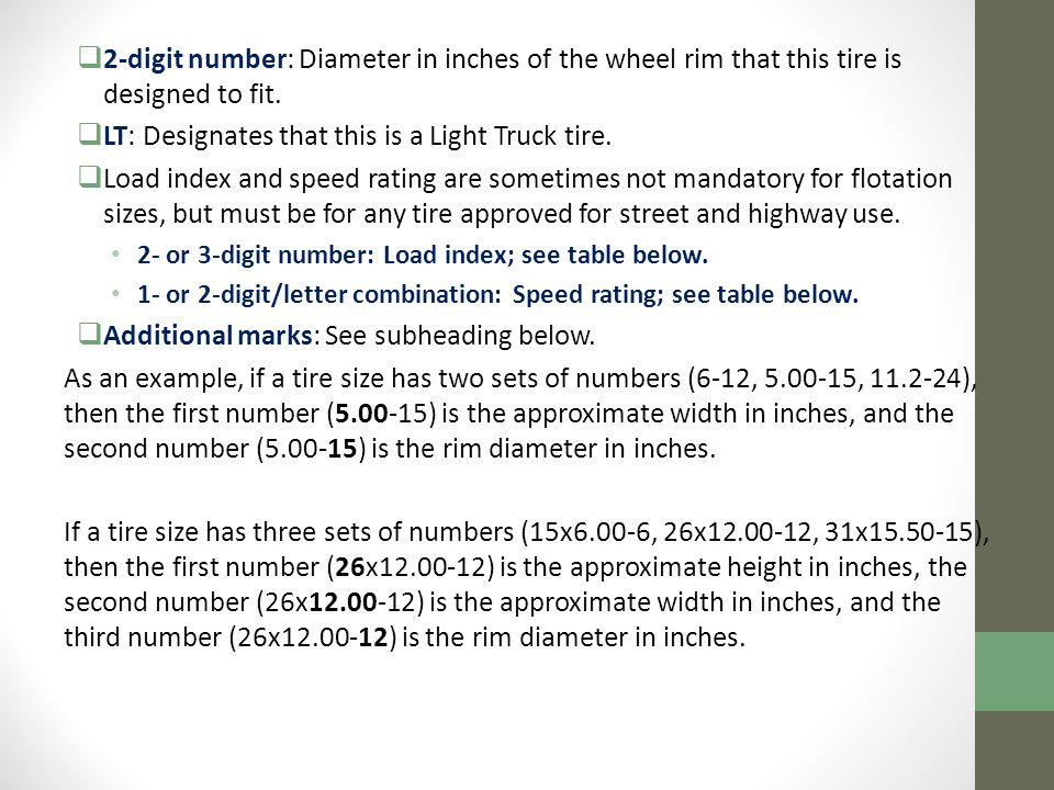  2-digit number: Diameter in inches of the wheel rim that this tire is designed to fit.