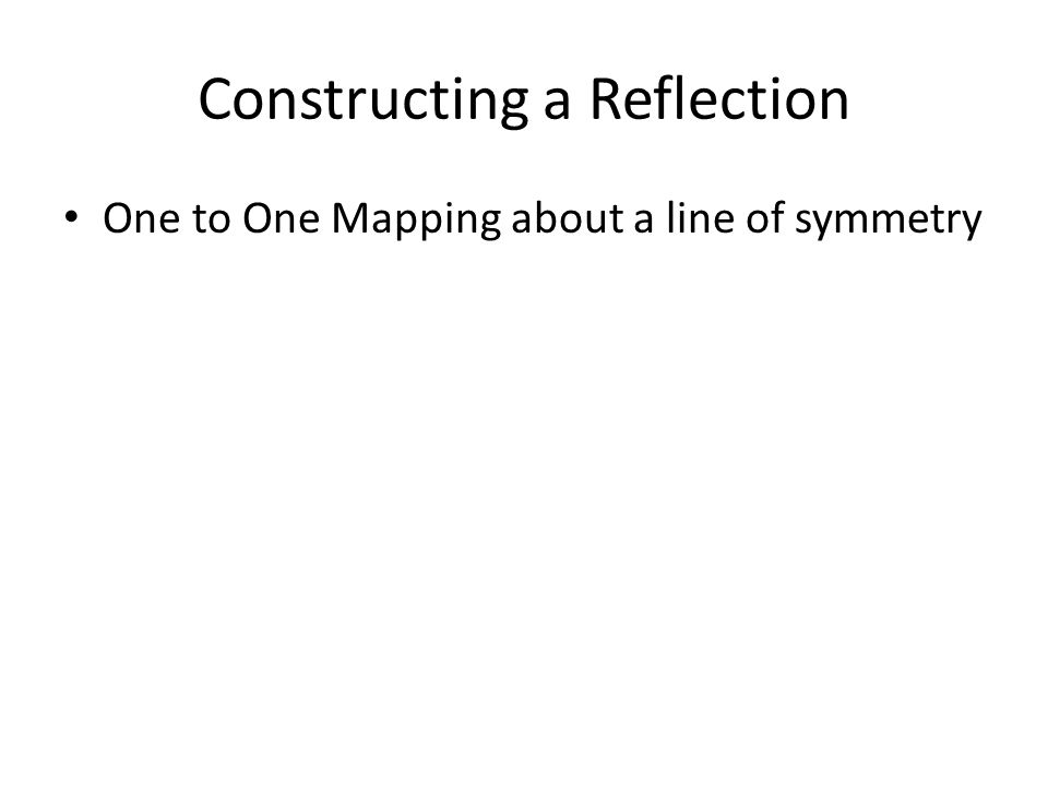 Constructing a Reflection One to One Mapping about a line of symmetry