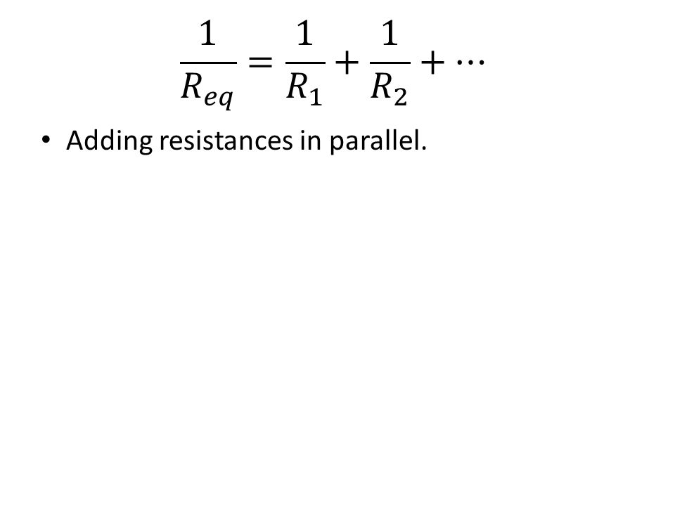 Adding resistances in parallel.