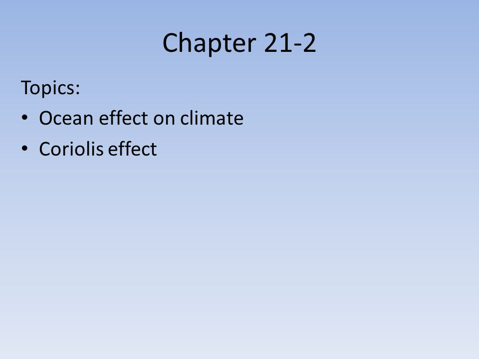 Chapter 21-2 Topics: Ocean effect on climate Coriolis effect