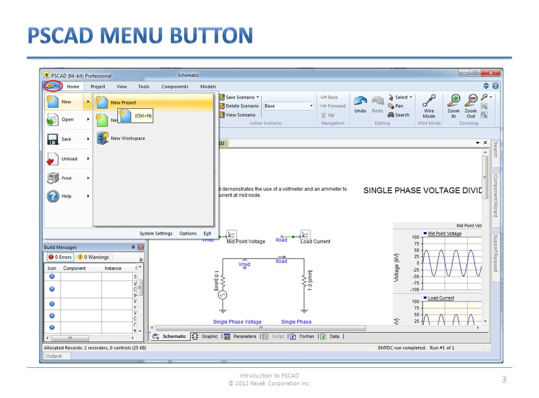 4 Introduction to PSCAD © 2012 Nayak Corporation Inc.