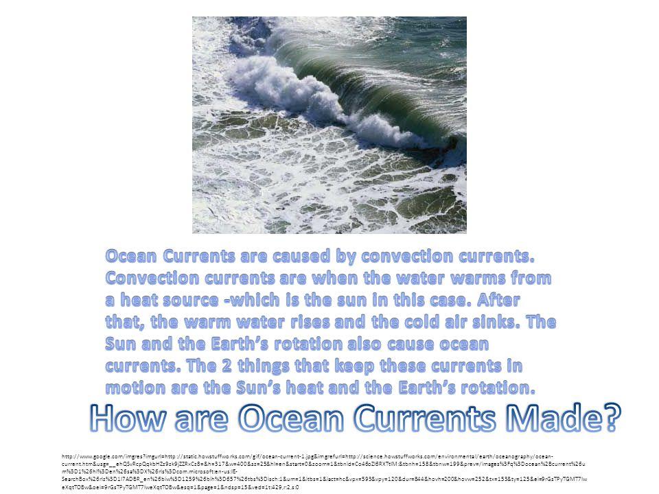 http://www.google.com/imgres?imgurl=http://static.howstuffworks.com/gif/ocean-current-1.jpg&imgrefurl=http://science.howstuffworks.com/environmental/e