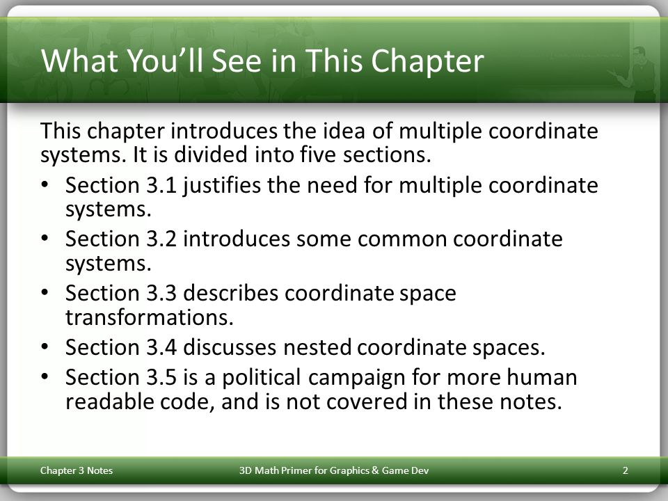 What You'll See in This Chapter This chapter introduces the idea of multiple coordinate systems.