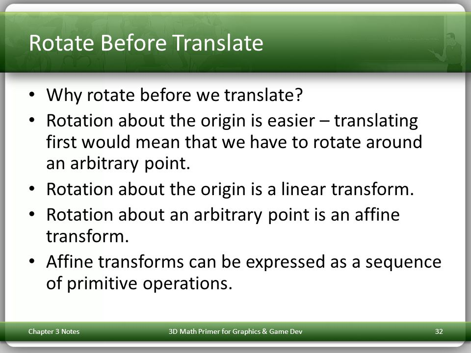 Rotate Before Translate Why rotate before we translate.