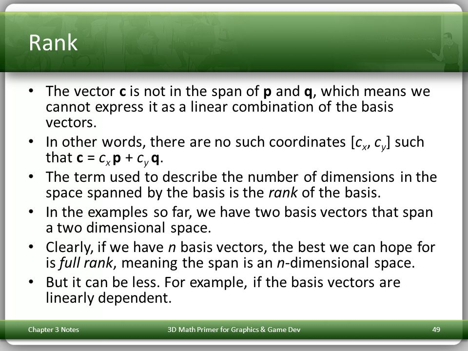 Rank The vector c is not in the span of p and q, which means we cannot express it as a linear combination of the basis vectors.