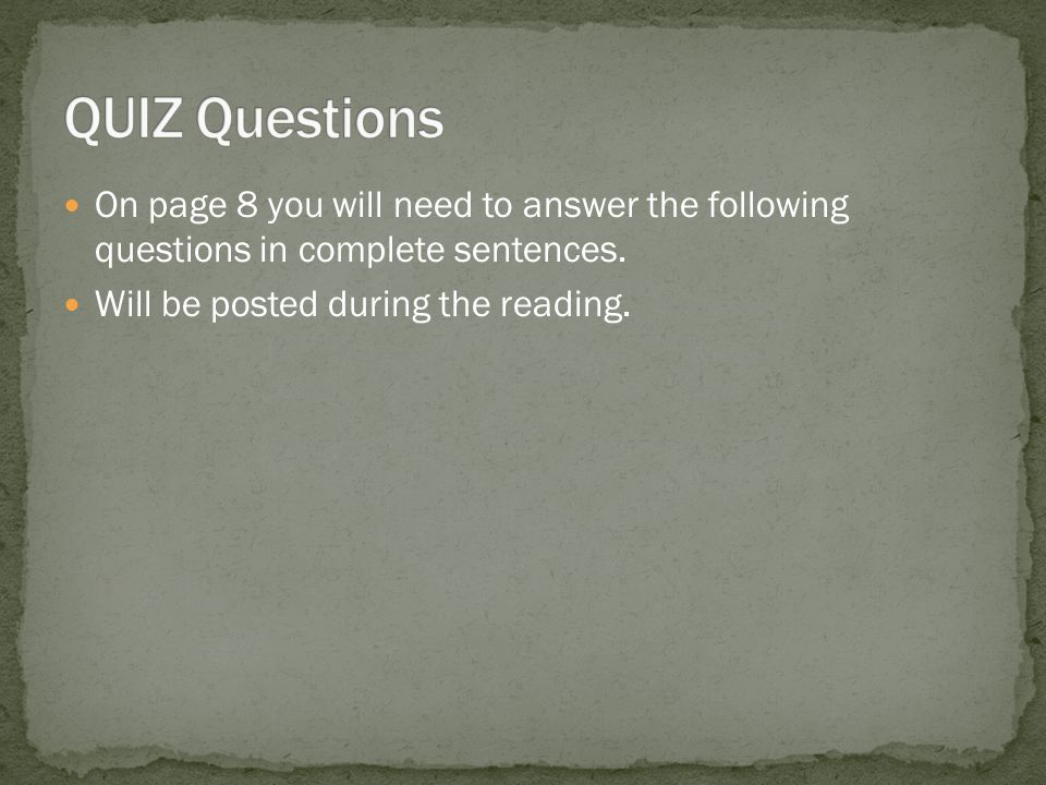 On page 8 you will need to answer the following questions in complete sentences.