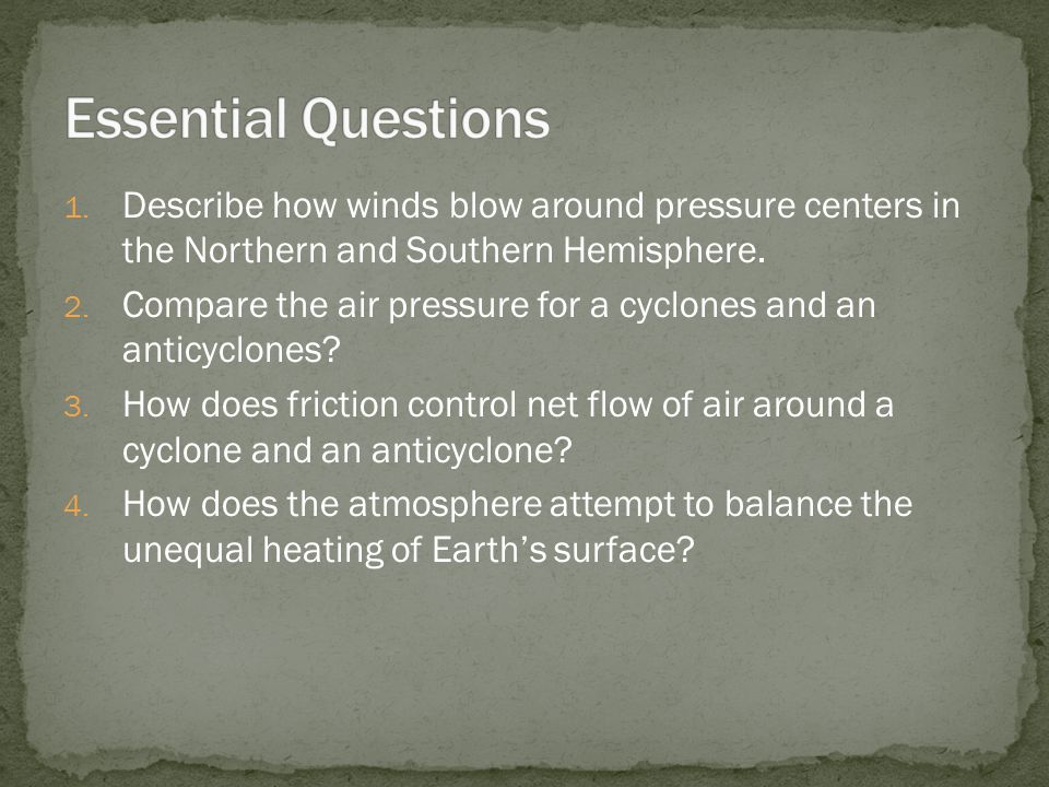 1. Describe how winds blow around pressure centers in the Northern and Southern Hemisphere.