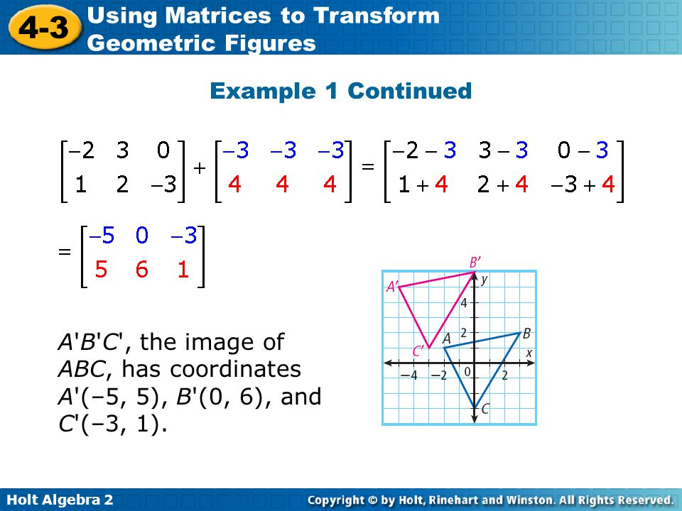 Holt Algebra 2 4-3 Using Matrices to Transform Geometric Figures Check It Out.