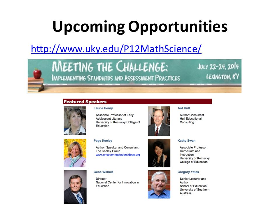 Upcoming Opportunities http://www.uky.edu/P12MathScience/