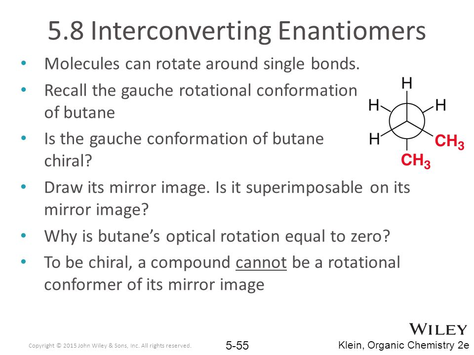 5.8 Interconverting Enantiomers Molecules can rotate around single bonds.