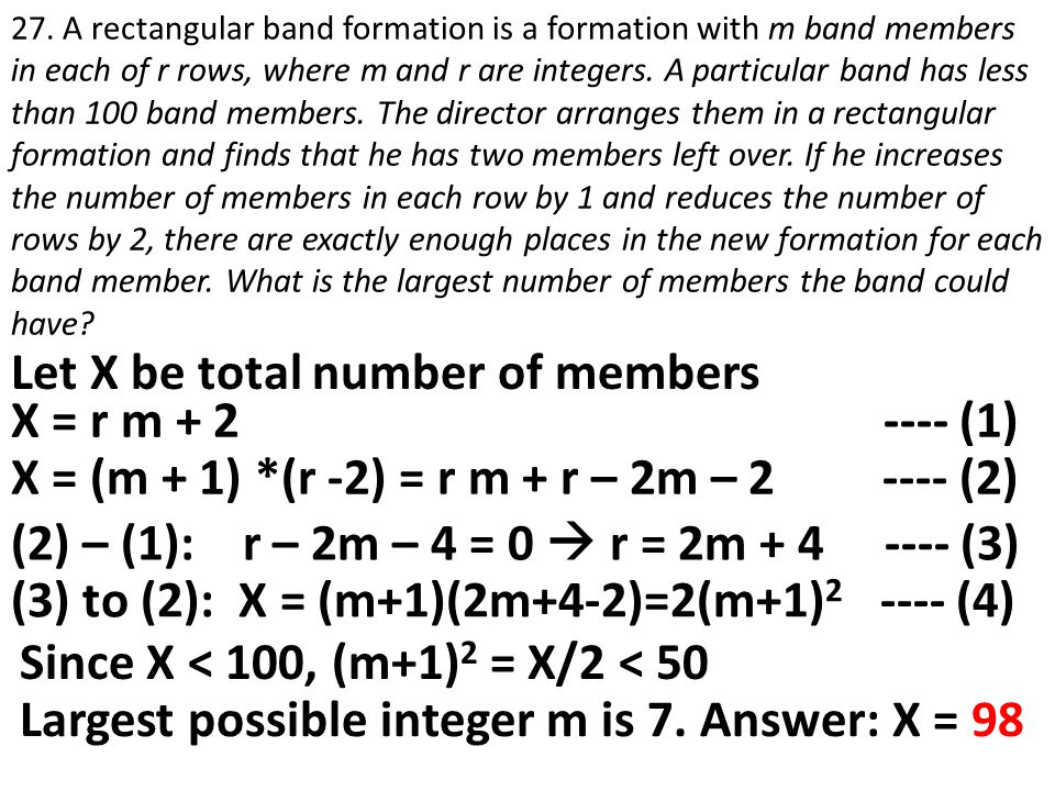 Let X be total number of members 27. A rectangular band formation is a formation with m band members in each of r rows, where m and r are integers. A