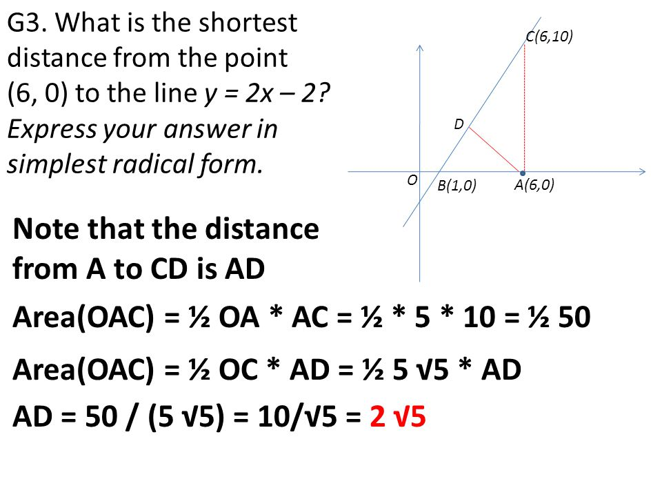Note that the distance from A to CD is AD G3. What is the shortest distance from the point (6, 0) to the line y = 2x – 2? Express your answer in simpl