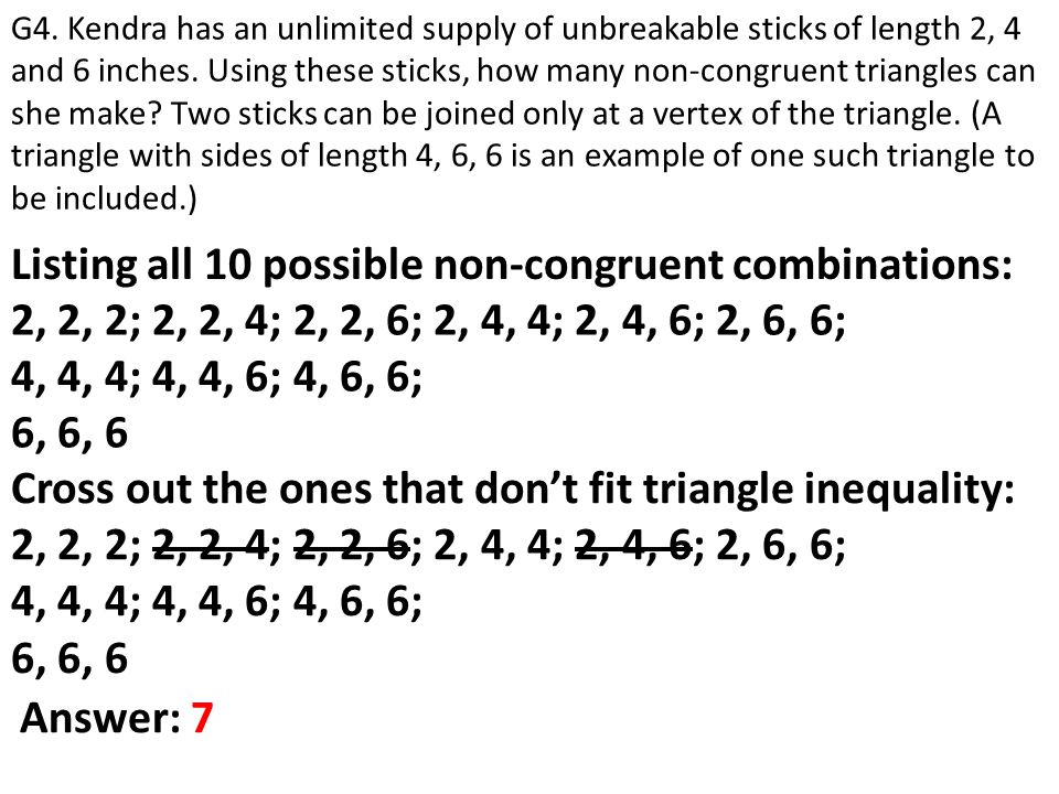 Listing all 10 possible non-congruent combinations: G4. Kendra has an unlimited supply of unbreakable sticks of length 2, 4 and 6 inches. Using these