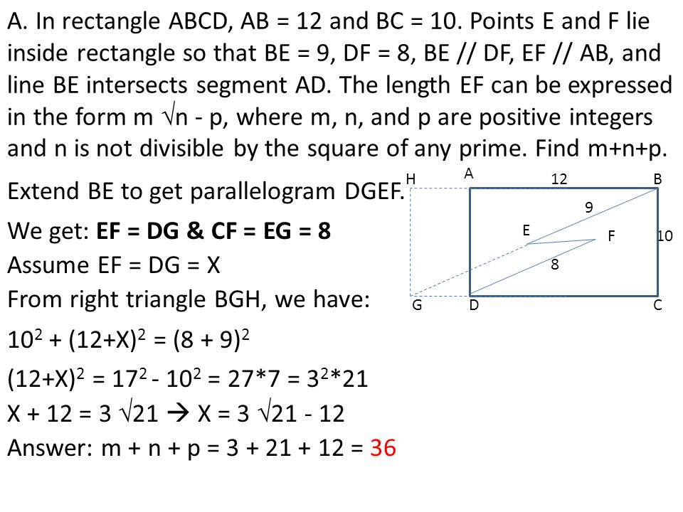 A. In rectangle ABCD, AB = 12 and BC = 10. Points E and F lie inside rectangle so that BE = 9, DF = 8, BE // DF, EF // AB, and line BE intersects segm