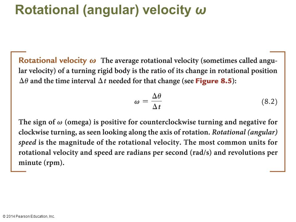 Rotational (angular) velocity ω © 2014 Pearson Education, Inc.