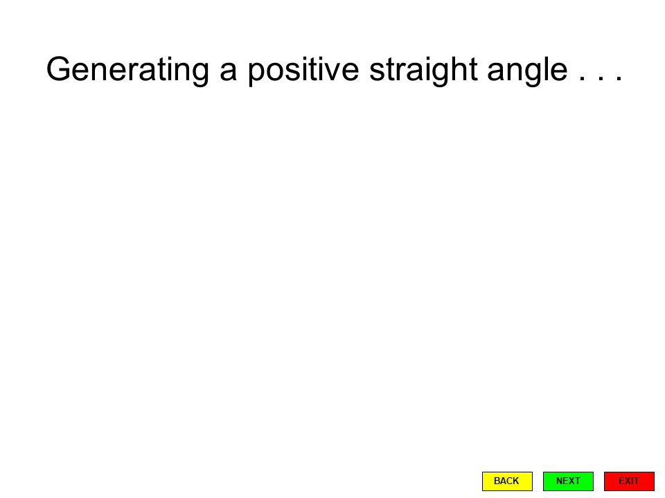 Generating a positive straight angle... EXIT BACKNEXT