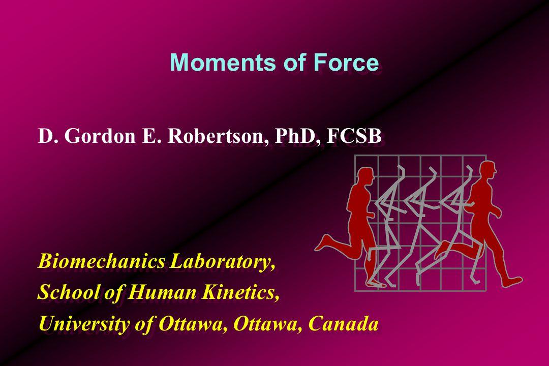 Moments of Force D. Gordon E.