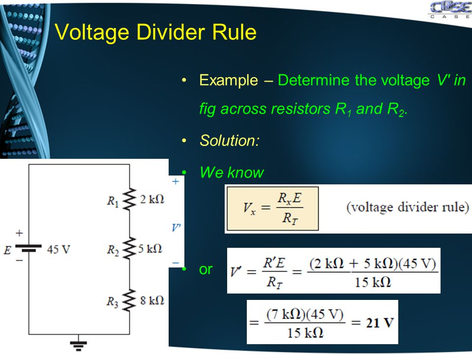 Voltage Divider Rule Example – Determine the voltage V′ in fig across resistors R 1 and R 2.
