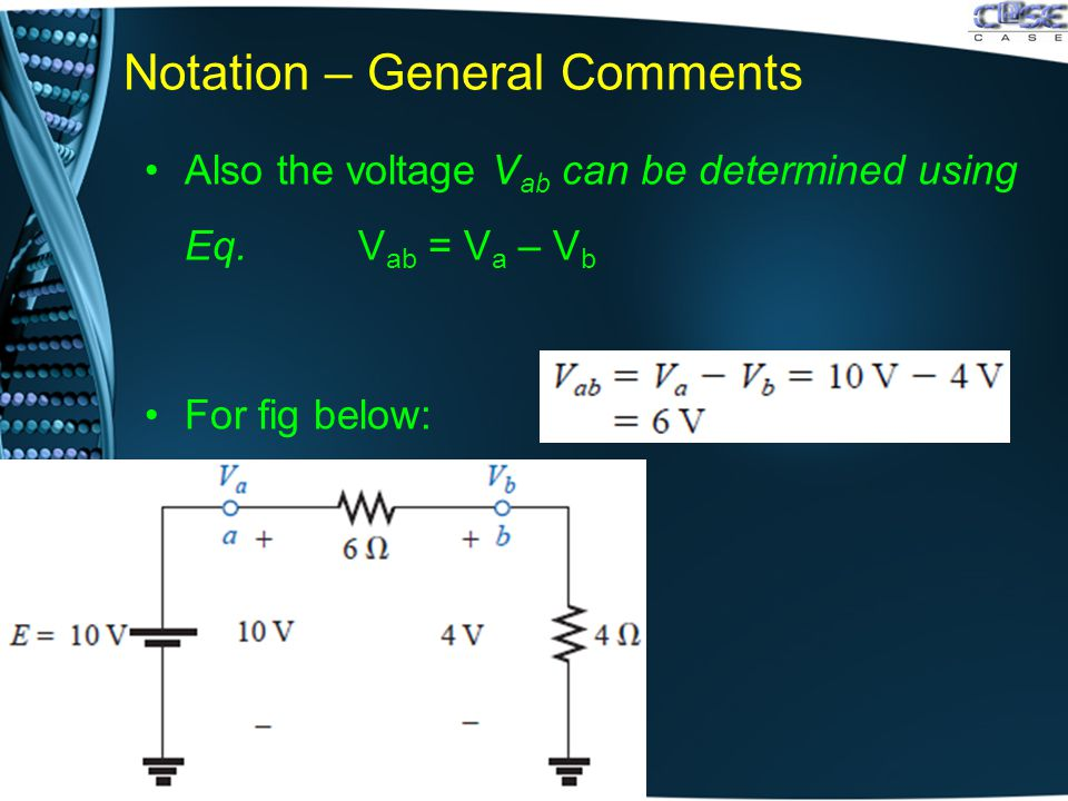 Notation – General Comments Also the voltage V ab can be determined using Eq.