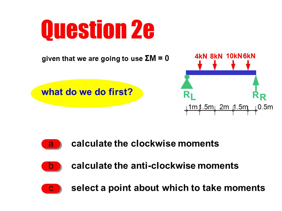 Question 2e what do we do first.