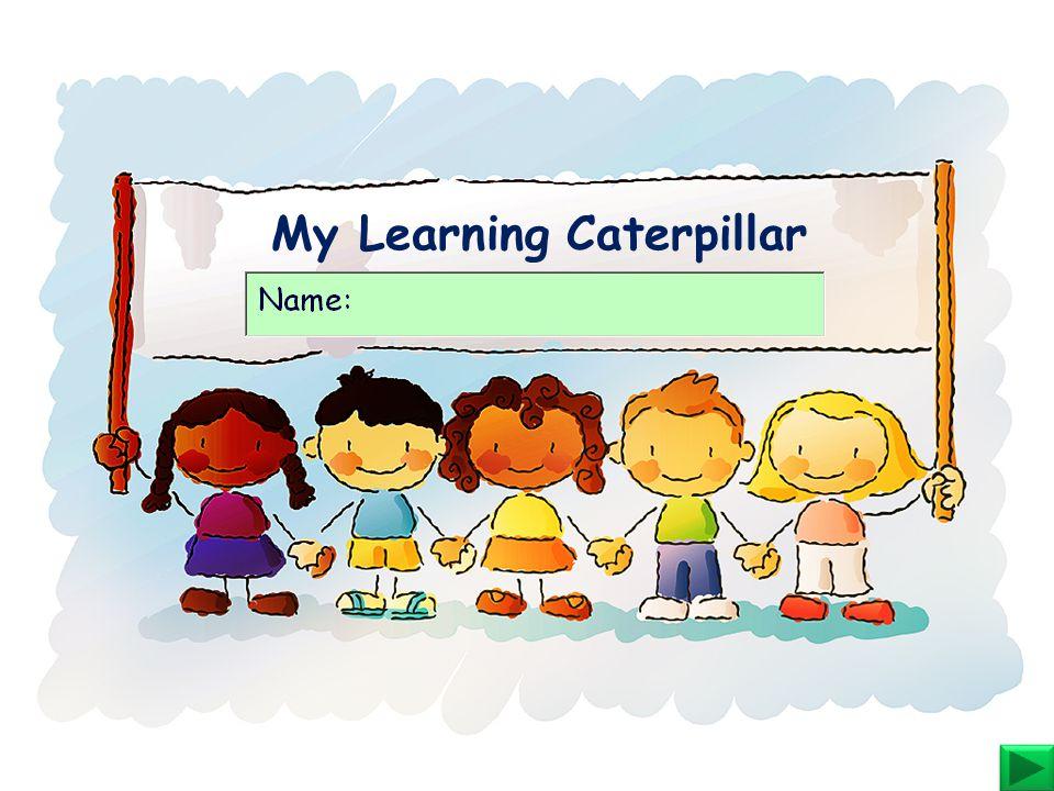 My Learning Caterpillar