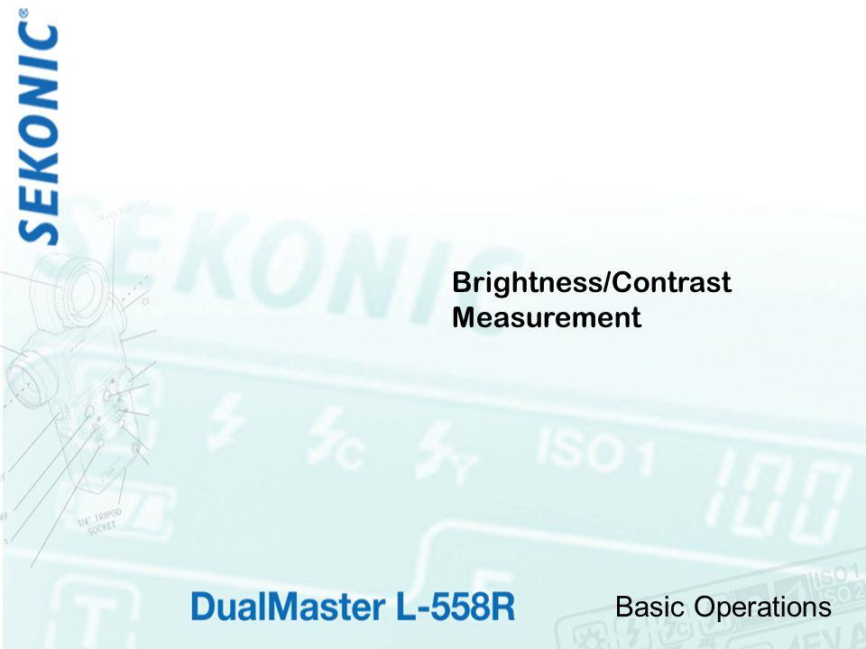 Basic Operations Brightness/Contrast Measurement
