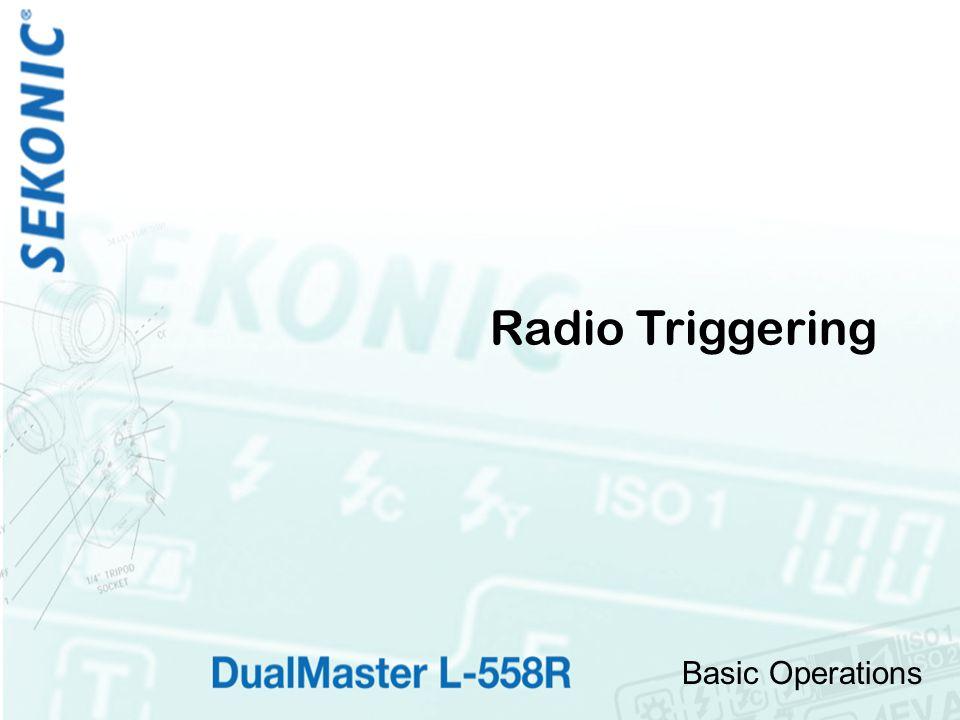Basic Operations Radio Triggering