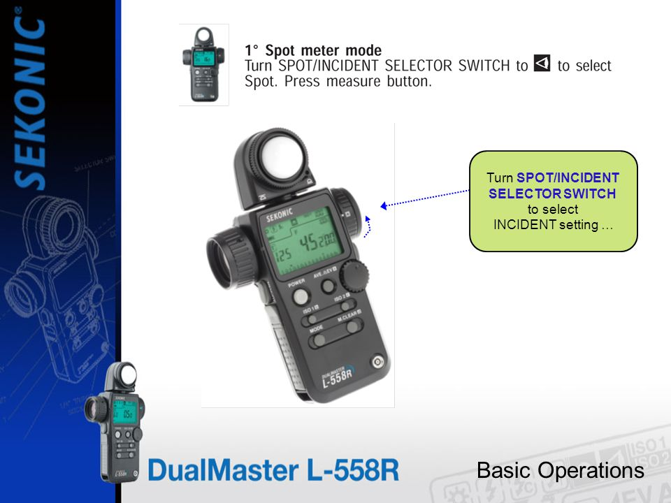 Basic Operations In all flash modes: Take a Flash measurement.
