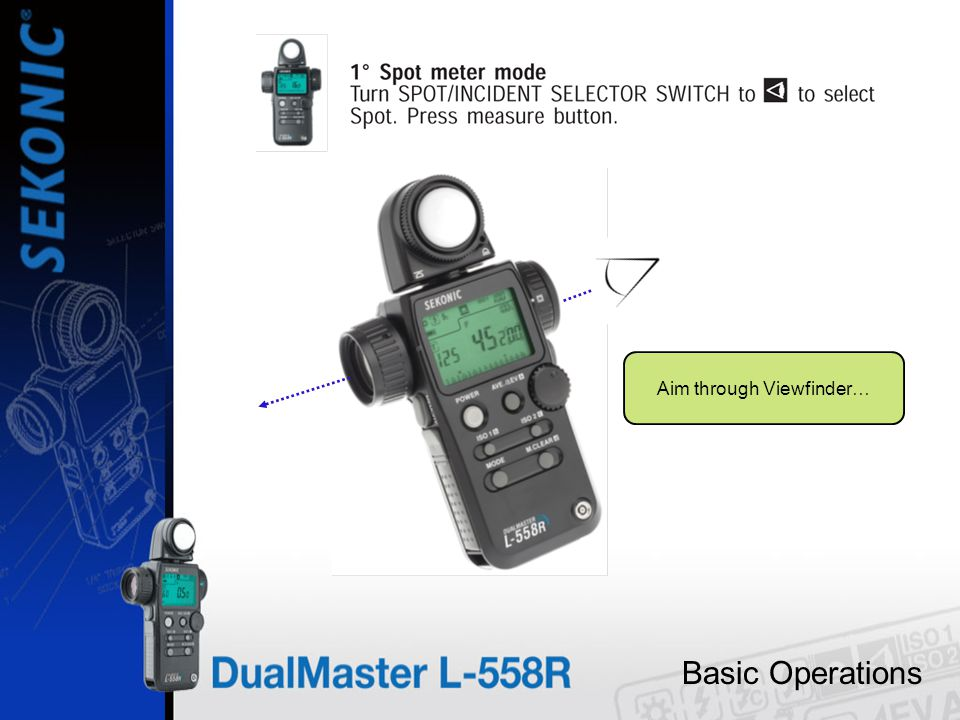 Basic Operations …press measure button for SPOT reading.