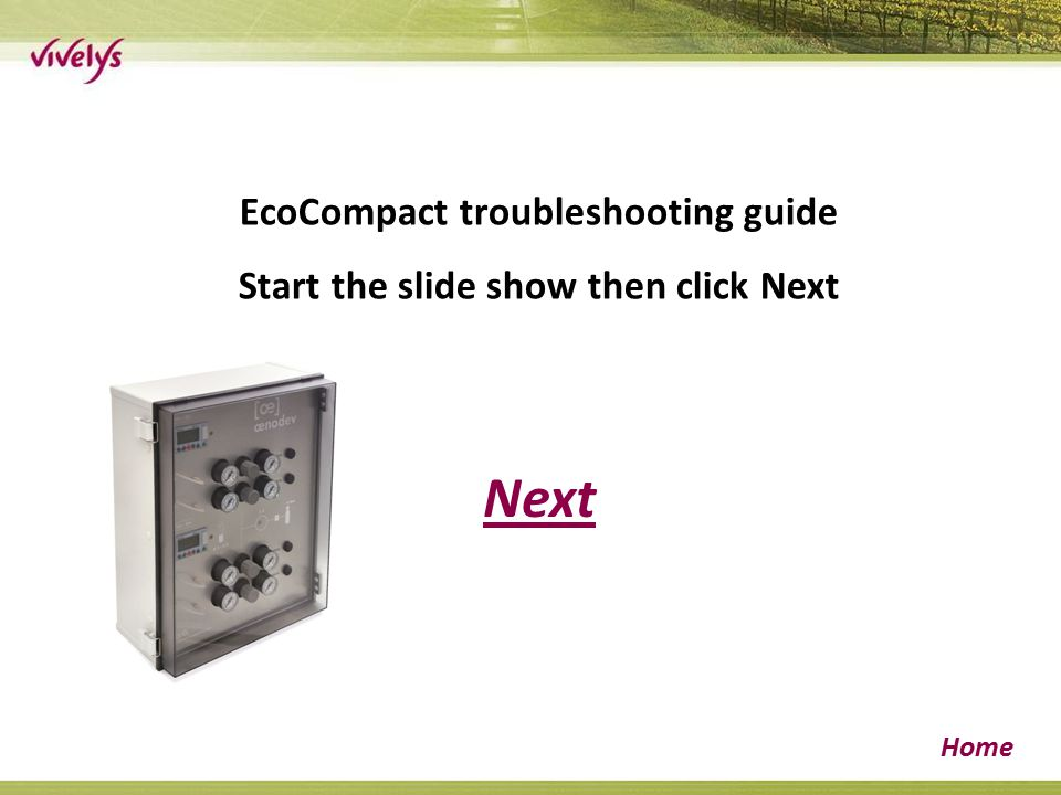 EcoCompact/ECO2 Home Symptoms of the problem (click on the relevant line) No display on either machine.