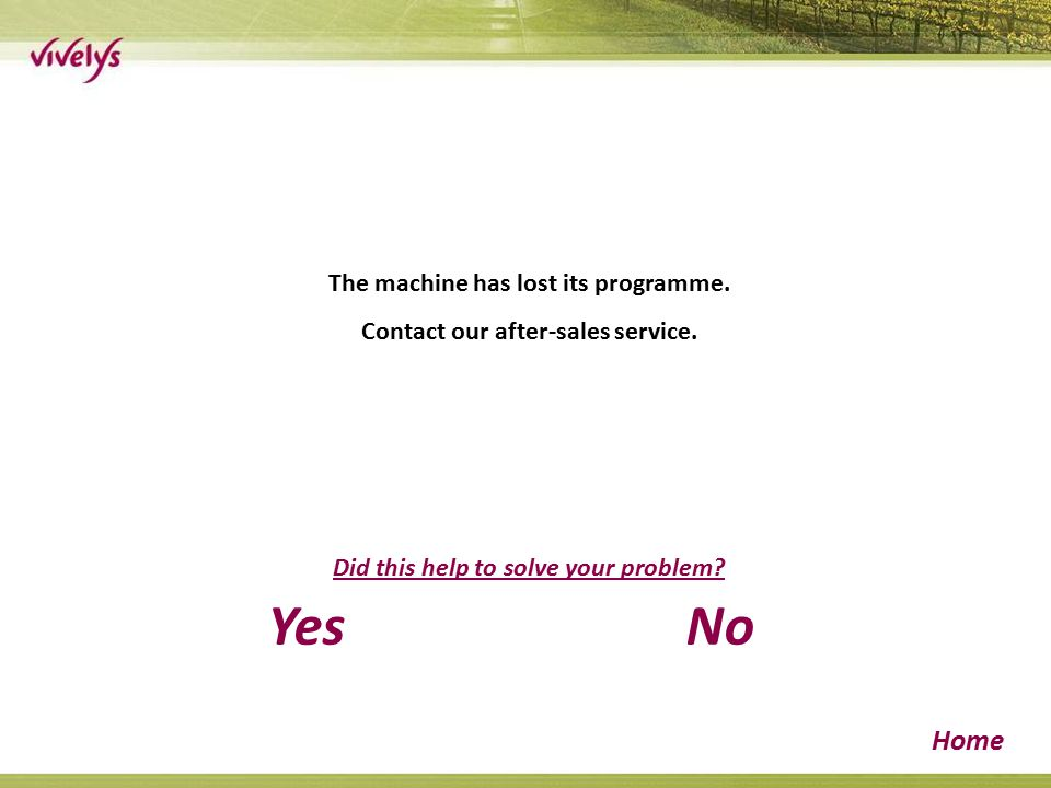 The machine has lost its programme. Contact our after-sales service.